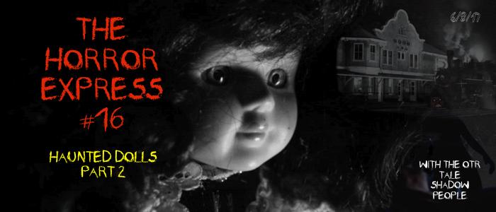 HE #16 - Haunted Dolls Two