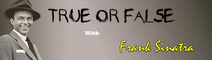 True or False with Frank Sinatra