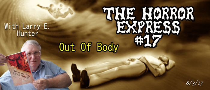 The Horror Express #17 - Out Of Body