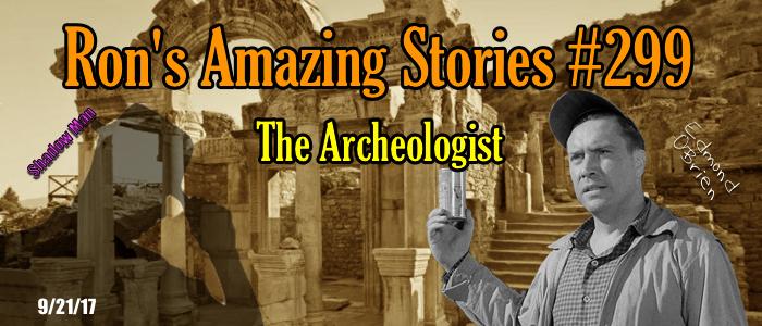 RAS #299 – The Archeologist