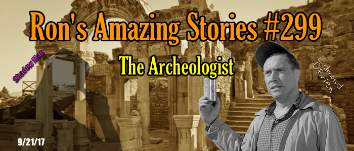 RAS #299 - The Archeologist
