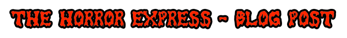 The Horror Express - Blog Post