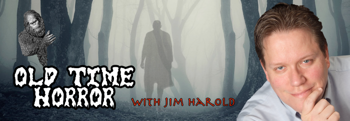 Old Time Horror with Jim Harold