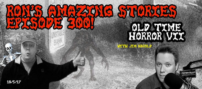 RAS #300 – Old Time Horror VII