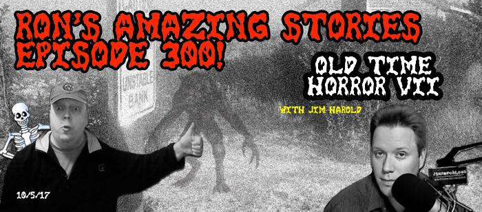RAS #300 – Old Time HorrorVII