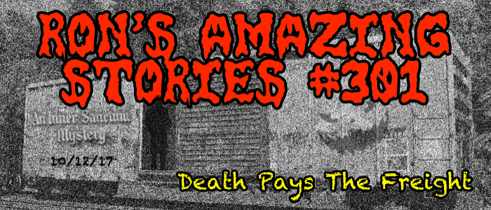 RAS #301 – Death Pays TheFreight