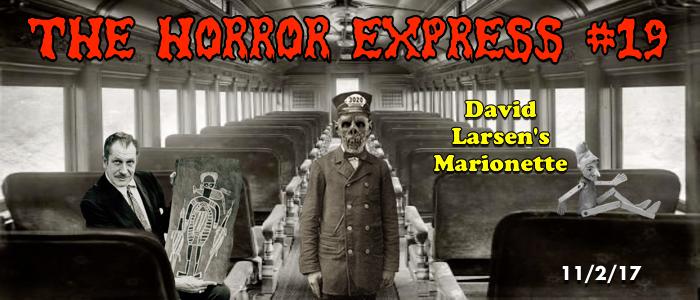 HE #19 – David Larsen's Marionette