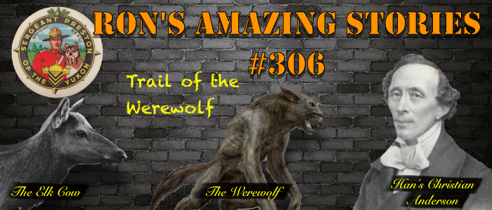 RAS #306 – Trail of the Werewolf