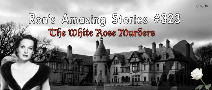 RAS #323 – The White Rose Murders