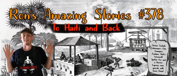 RAS #378 - To Haiti and Back