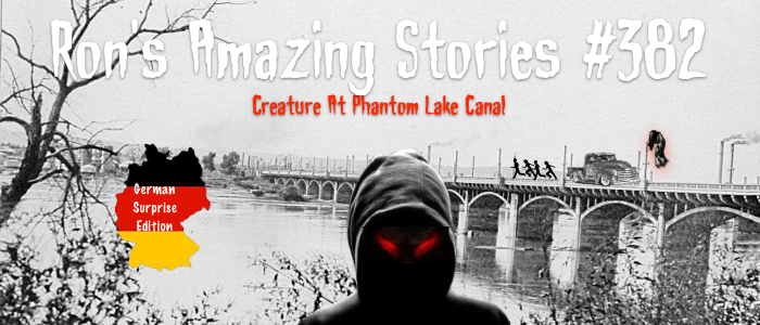 RAS #382 – The Creature At Phantom Lake Canal