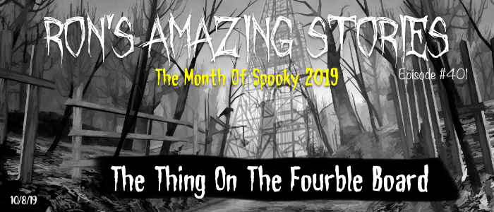 RAS #401 – The Thing On The FourbleBoard
