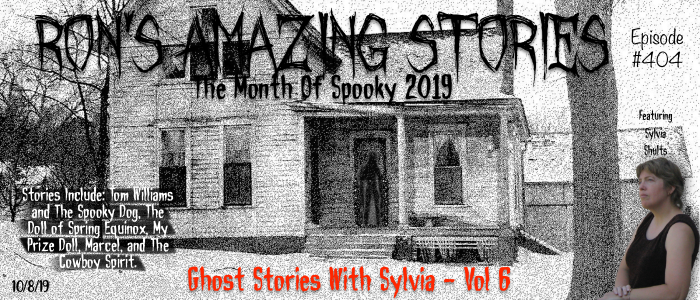 RAS #404 - Ghost Stories With Sylvia Vol 6