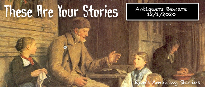 These Are Your Stories #3 – AntiquersBeware!