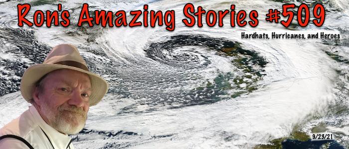 RAS #509 – Hardhats, Hurricanes andHeroes